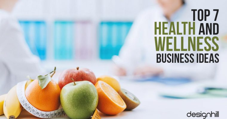 Top 7 Health and Wellness Business Ideas